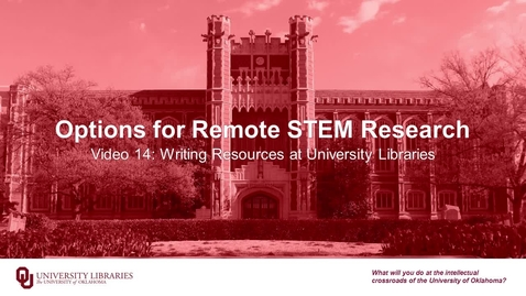 Thumbnail for entry Options for Remote STEM Research, Video 14: Writing Resources at University Libraries
