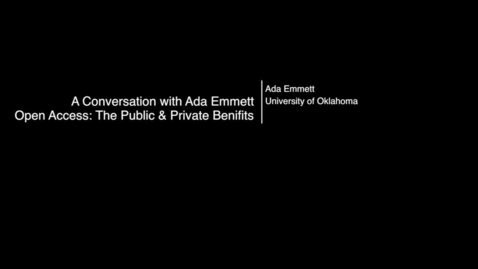 Thumbnail for entry Beyond OUr Walls: Ada Emmett - Open Access: The Public and Private Benefits
