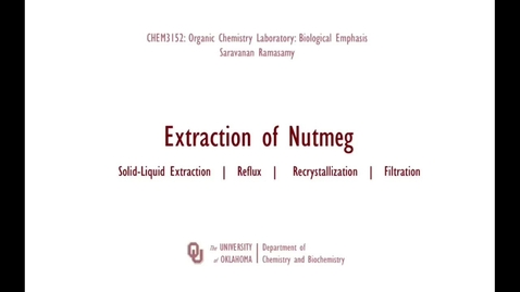 Extraction of Nutmeg (Solid-Liquid Extraction, Reflux, Recrystallization)