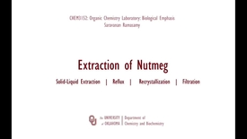 Thumbnail for entry Extraction of Nutmeg (Solid-Liquid Extraction, Reflux, Recrystallization)