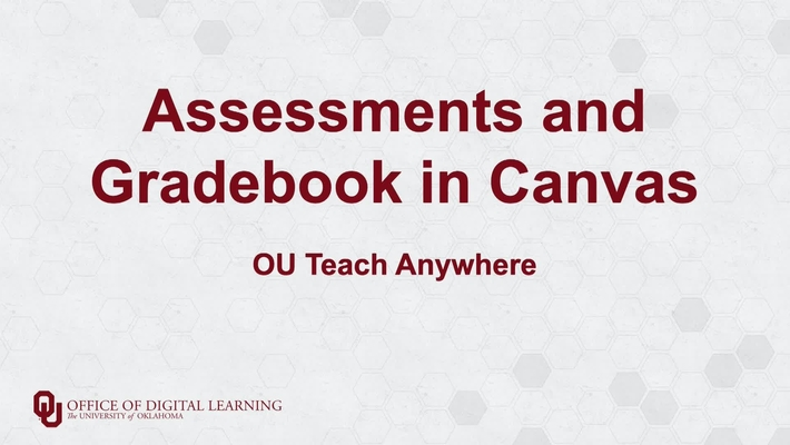 Assignments in Canvas - OU Teach Anywhere