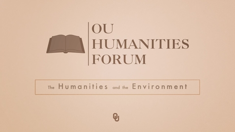 Thumbnail for entry OU Humanities Forum Fellows, Todd Stewart & Robert Bailey, Humanities and the Environment 2015 - 2016