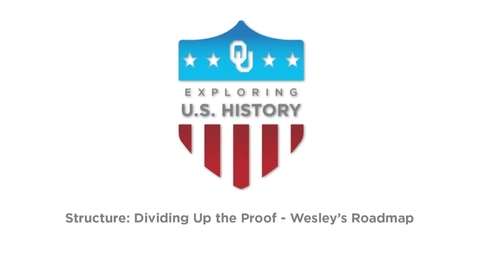 Thumbnail for entry Structure: Dividing up the Proof - Wesley's Roadmap