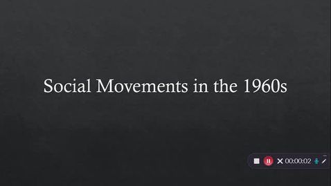 Thumbnail for entry Topic 14 - 1960s Social Movements