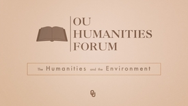 Thumbnail for entry OU Humanities Forum Fellows, Laurel Smith, Humanities and the Environment 2015 - 2016