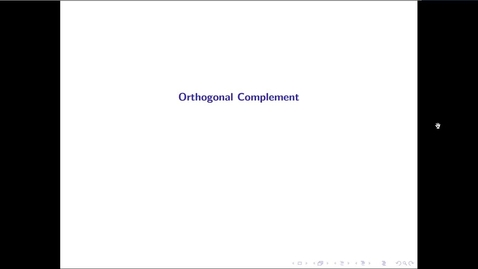 Thumbnail for entry MATH 3333 Ch.14: Orthogonal Complement
