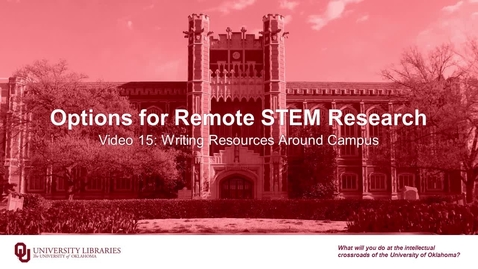 Thumbnail for entry Options for Remote STEM Research, Video 15: Writing Resources Around Campus