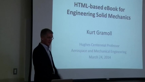 Thumbnail for entry Open Education Week 2014 - Kurt Gramoll presents on HTML eBooks