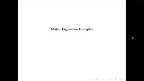 Thumbnail for entry MATH 3333 Ch.13: Matrix Eigenvalue Examples