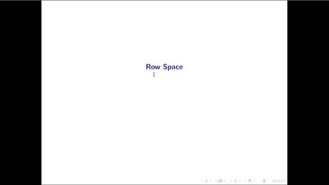 Thumbnail for entry MATH 3333 Ch.10: Row Space