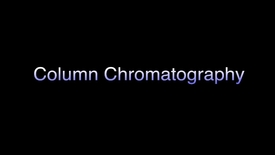 Thumbnail for entry Column Chromatography - Organic Chemistry Lab Technique