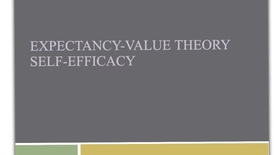 Thumbnail for entry Expectancy value theory and self-efficacy