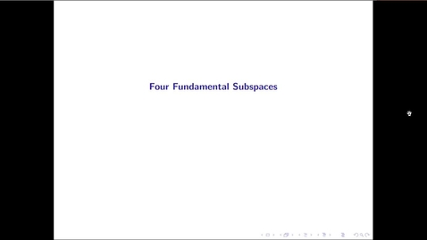 Thumbnail for entry MATH 3333 Ch.10: Four Fundamental Subspaces