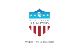 Thumbnail for entry Thesis Statement - Writing Tutorials, US History, Dr. Robert Scafe
