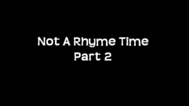Thumbnail for entry Not A Rhyme Time (Part 2)