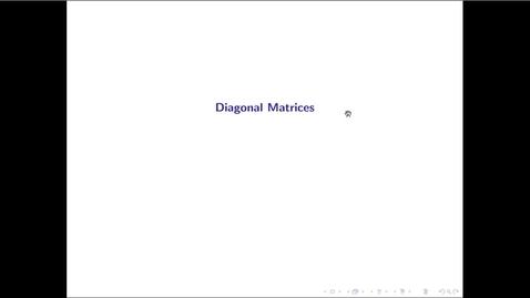 Thumbnail for entry MATH 3333 Ch.13: Diagonal Matrices