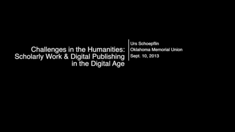 Thumbnail for entry Beyond OUr Walls: Urs Schoepflin - Scholarly Work and Publishing in the Digital Age