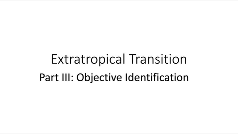 Thumbnail for entry Guest Lecture: Extratropical Transition of TC (Part 3)