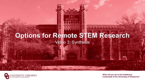 Thumbnail for entry Options for Remote STEM Research, Video 3: Synthesis
