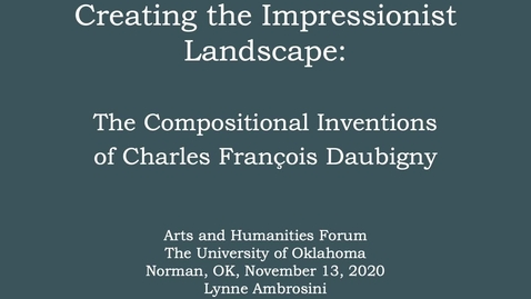 Thumbnail for entry Lynne Ambrosini: Creating the Impressionist Landscape: The Compositional Inventions of Charles François Daubigny