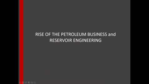 Thumbnail for entry Petroleum Business History and Reservoir Engineering