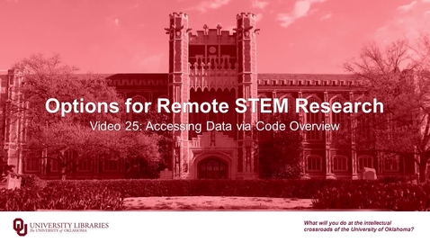 Thumbnail for entry Options for Remote STEM Research, Video 25: Accessing Data via Code Overview