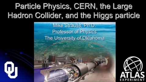 Thumbnail for entry Particle Physics, CERN, the LHC, and the Higgs Particle: April 15, 2021