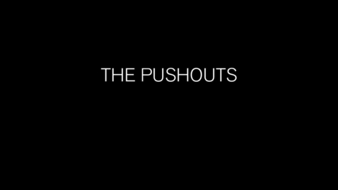 Thumbnail for entry The Pushouts