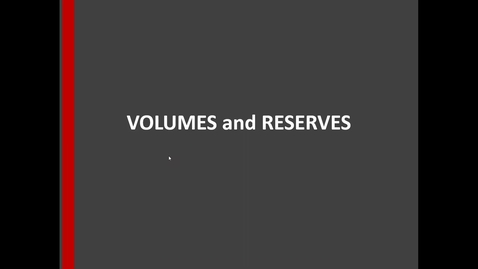Thumbnail for entry Volumes and Reserves