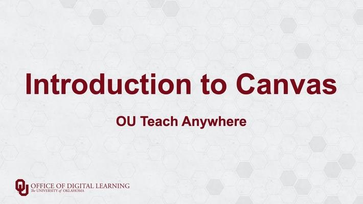 Introduction to Canvas - OU Teach Anywhere