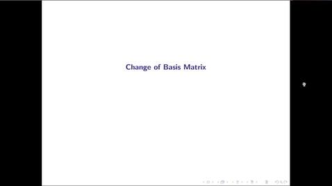 Thumbnail for entry MATH 3333 Ch.9: Change of Basis Matrix