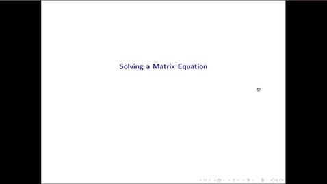 Thumbnail for entry MATH 3333 Ch.3 Solving a Matrix Equation