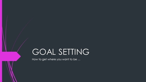 Thumbnail for entry Goal Setting