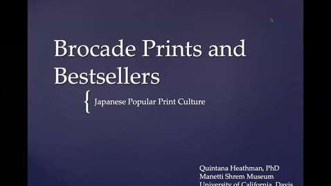 Thumbnail for entry Quintana Heathman - Brocade Pictures and Bestsellers: Japanese Popular Print Culture of the Edo Period (1615-1868)