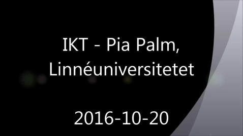 IKT - Handledning av självständiga arbeten (konferens) 2016-10-20