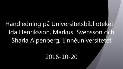 Handledning på Universitetsbiblioteket - Handledning av självständiga arbeten (konferens) 2016-10-20