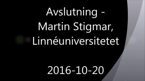 Avslutning - Handledning av självständiga arbeten (konferens) 2016-10-20