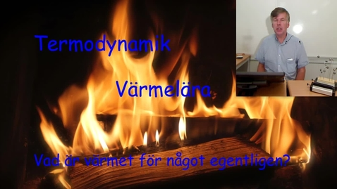 Om värmet, vad det är i termodynamik