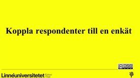 Thumbnail for entry Koppla respondenter till en enkät
