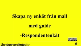 Thumbnail for entry Skapa respondentenkät från mall med guide
