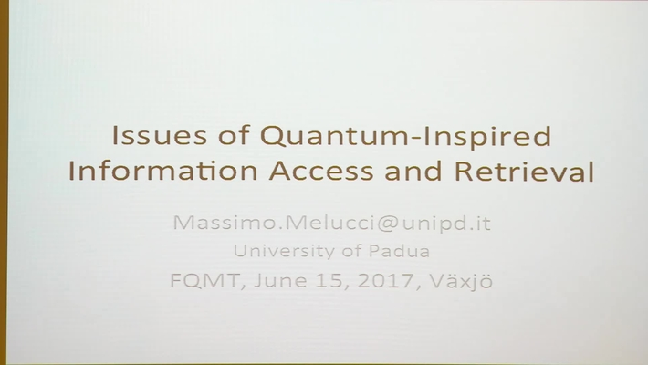 Issues of Quantum-Inspired Information Access and Retrieval - Massimo Melucci