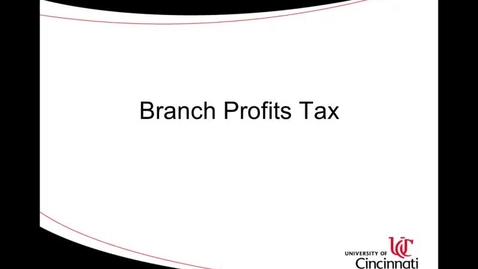 Thumbnail for entry ACCT8036 Steinke Lecture 4-2 Branch Profits Tax