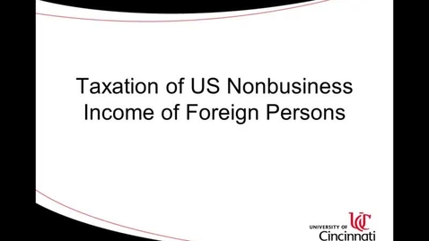 Thumbnail for entry Lecture 3-1 Taxation of US Nonbusiness Income of Foreign Persons.mp4