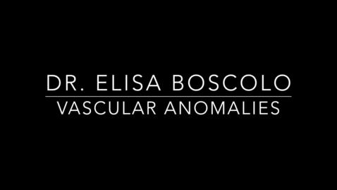 Thumbnail for entry Dr. Elisa Boscolo Vascular Anomalies .mp4
