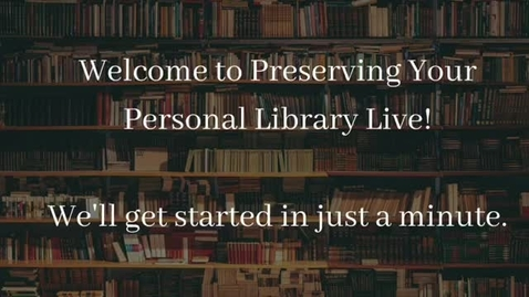 Thumbnail for entry Preserving Your Personal Library