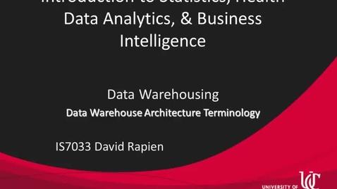 Thumbnail for entry IS7033-Rapien-L4-03-Data Warehouse Architecture Terminology.mp4