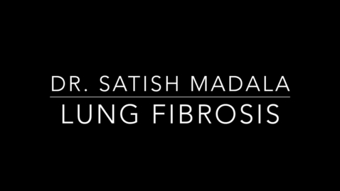 Thumbnail for entry Dr. Satish Madala Lung Fibrosis