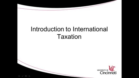Thumbnail for entry ACCT8036 Steinke Lecture 1-1 Introduction to International Taxation