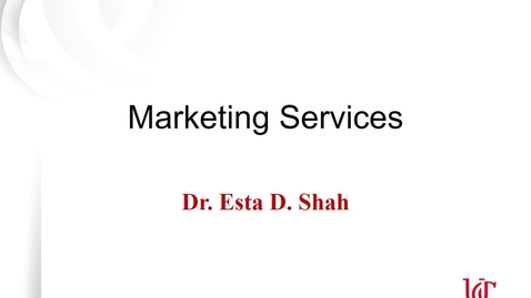 Thumbnail for entry Lecture 7.1 Marketing Services.mp4