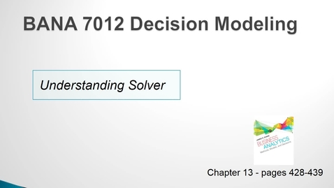 Thumbnail for entry BANA 7012 Lecture 4.3 Understanding Solver